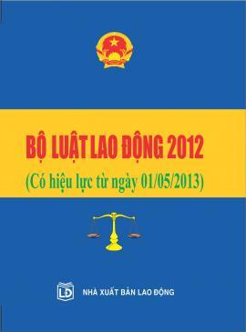 Mười điểm mới của Bộ Luật lao động năm 2012